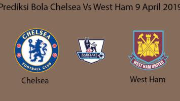 Prediksi Bola Chelsea Vs West Ham United 9 April 2019