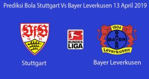 Prediksi Bola Stuttgart Vs Bayer Leverkusen 13 April 2019