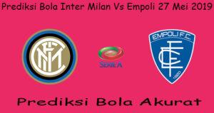 Prediksi Bola Inter Milan Vs Empoli 27 Mei 2019