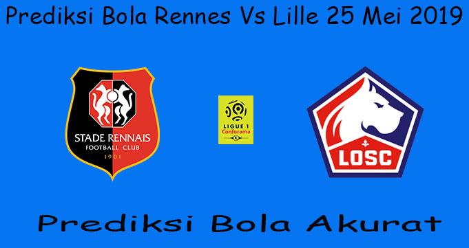 Prediksi Bola Rennes Vs Lille 25 Mei 2019