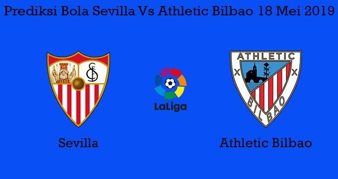 Prediksi Bola Sevilla Vs Athletic Bilbao 18 Mei 2019
