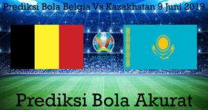 Prediksi Bola Belgia Vs Kazakhstan 9 Juni 2019