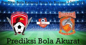 Prediksi Bola Kalteng Putra Vs Borneo 3 Juli 2019