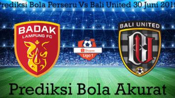 Prediksi Bola Perseru Vs Bali United 30 Juni 2019