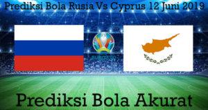 Prediksi Bola Rusia Vs Cyprus 12 Juni 2019