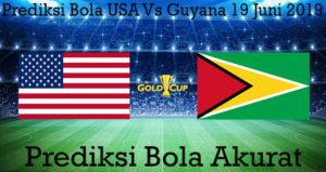 Prediksi Bola USA Vs Guyana 19 Juni 2019