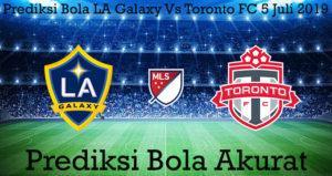 Prediksi Bola LA Galaxy Vs Toronto FC 5 Juli 2019