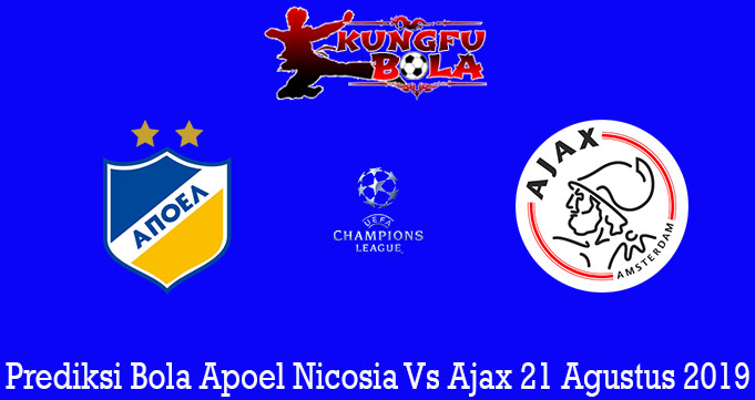 Prediksi Bola Apoel Nicosia Vs Ajax 21 Agustus 2019