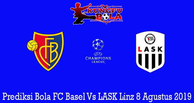 Prediksi Bola FC Basel Vs LASK Linz 8 Agustus 2019