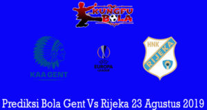 Prediksi Bola Gent Vs Rijeka 23 Agustus 2019