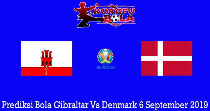 Prediksi Bola Gibraltar Vs Denmark 6 September 2019