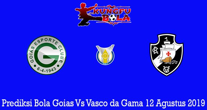 Prediksi Bola Goias Vs Vasco da Gama 12 Agustus 2019
