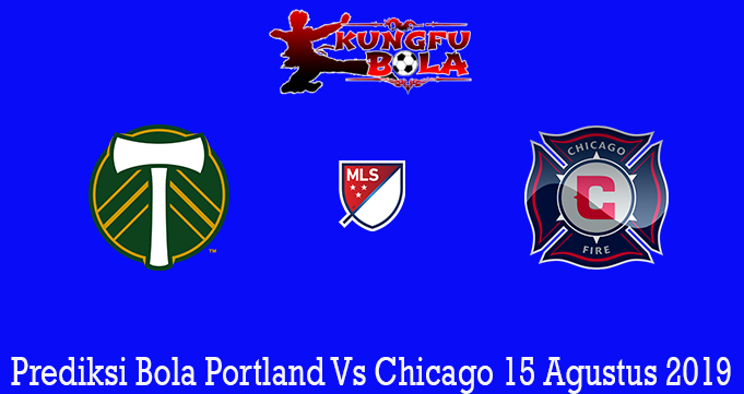 Prediksi Bola Portland Vs Chicago 15 Agustus 2019
