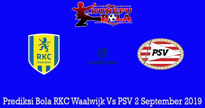 Prediksi Bola RKC Waalwijk Vs PSV 2 September 2019