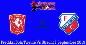 Prediksi Bola Twente Vs Utrecht 1 September 2019