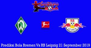 Prediksi Bola Bremen Vs RB Leipzig 21 September 2019