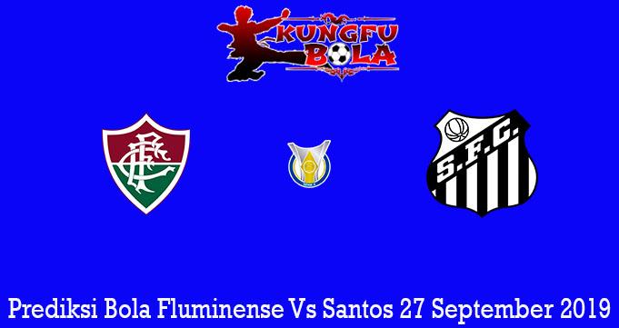 Prediksi Bola Fluminense Vs Santos 27 September 2019
