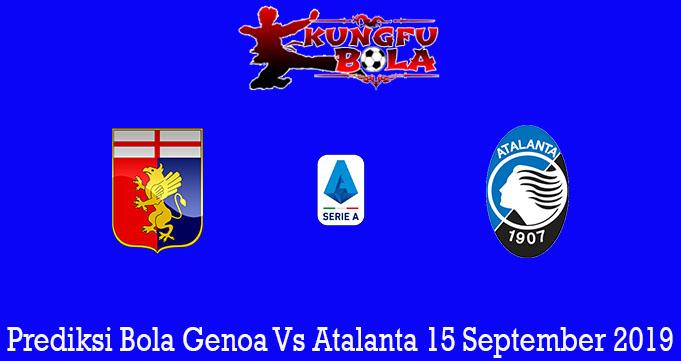 Prediksi Bola Genoa Vs Atalanta 15 September 2019