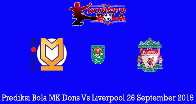 Prediksi Bola MK Dons Vs Liverpool 26 September 2019