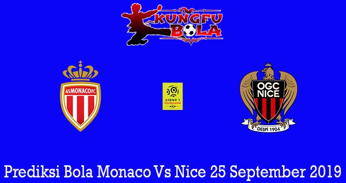Prediksi Bola Monaco Vs Nice 25 September 2019