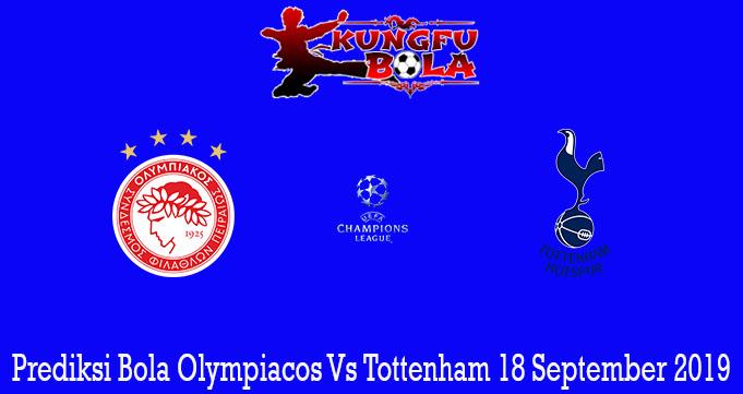 Prediksi Bola Olympiacos Vs Tottenham 18 September 2019
