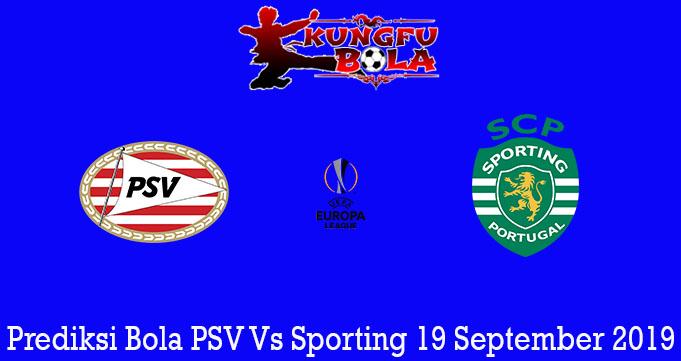 Prediksi Bola PSV Vs Sporting 19 September 2019