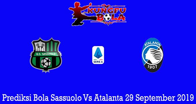 Prediksi Bola Sassuolo Vs Atalanta 29 September 2019