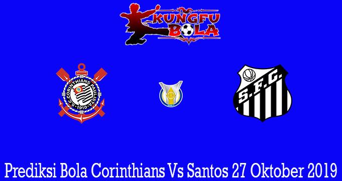 Prediksi Bola Corinthians Vs Santos 27 Oktober 2019