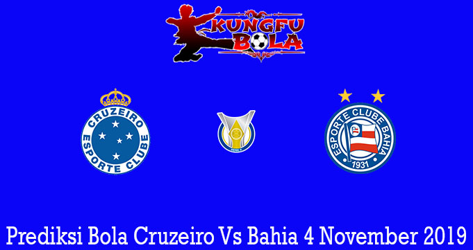 Prediksi Bola Cruzeiro Vs Bahia 4 November 2019