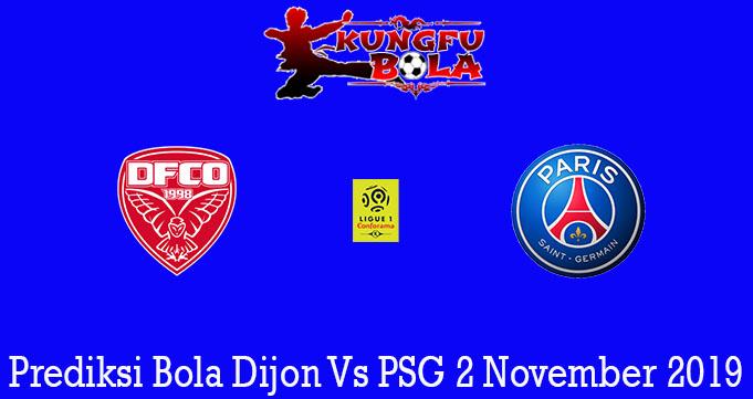 Prediksi Bola Dijon Vs PSG 2 November 2019