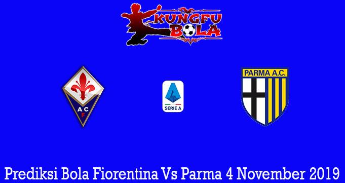 Prediksi Bola Fiorentina Vs Parma 4 November 2019