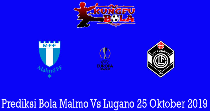 Prediksi Bola Malmo Vs Lugano 25 Oktober 2019