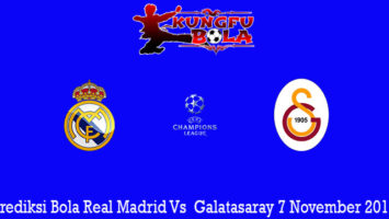 Prediksi Bola Real Madrid Vs Galatasaray 7 November 2019