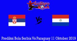 Prediksi Bola Serbia Vs Paraguay 11 Oktober 2019