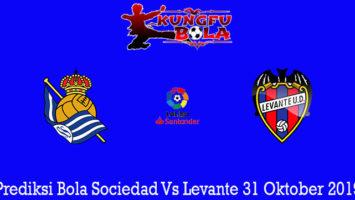 Prediksi Bola Sociedad Vs Levante 31 Oktober 2019