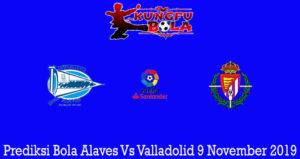 Prediksi Bola Alaves Vs Valladolid 9 November 2019