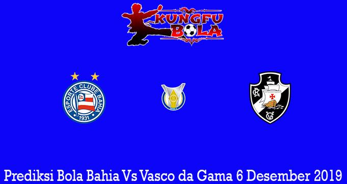 Prediksi Bola Bahia Vs Vasco da Gama 6 Desember 2019