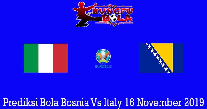 Prediksi Bola Bosnia Vs Italy 16 November 2019