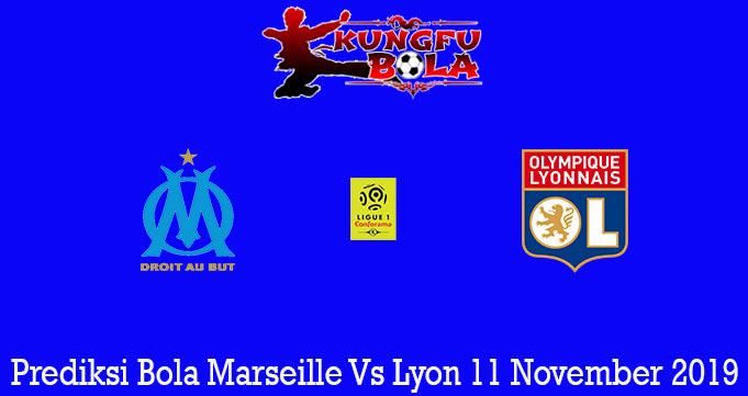 Prediksi Bola Marseille Vs Lyon 11 November 2019