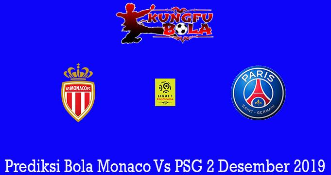 Prediksi Bola Monaco Vs PSG 2 Desember 2019