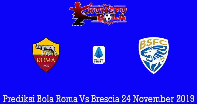 Prediksi Bola Roma Vs Brescia 24 November 2019