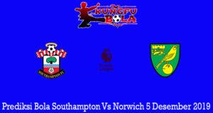 Prediksi Bola Southampton Vs Norwich 5 Desember 2019