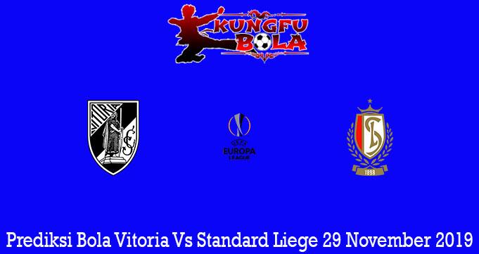 Prediksi Bola Vitoria Vs Standard Liege 29 November 2019