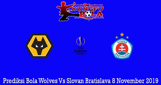 Prediksi Bola Wolves Vs Slovan Bratislava 8 November 2019