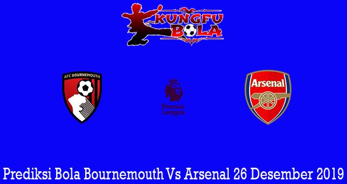 Prediksi Bola Bournemouth Vs Arsenal 26 Desember 2019