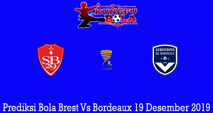 Prediksi Bola Brest Vs Bordeaux 19 Desember 2019