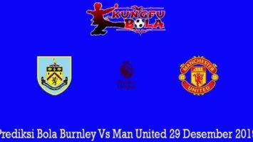 Prediksi Bola Burnley Vs Man United 29 Desember 2019