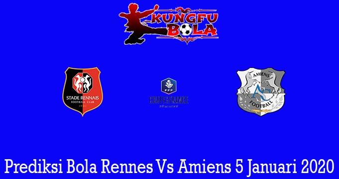 Prediksi Bola Rennes Vs Amiens 5 Januari 2020