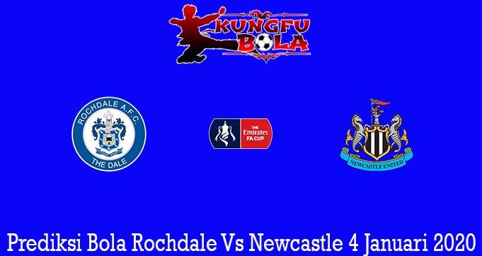 Prediksi Bola Rochdale Vs Newcastle 4 Januari 2020