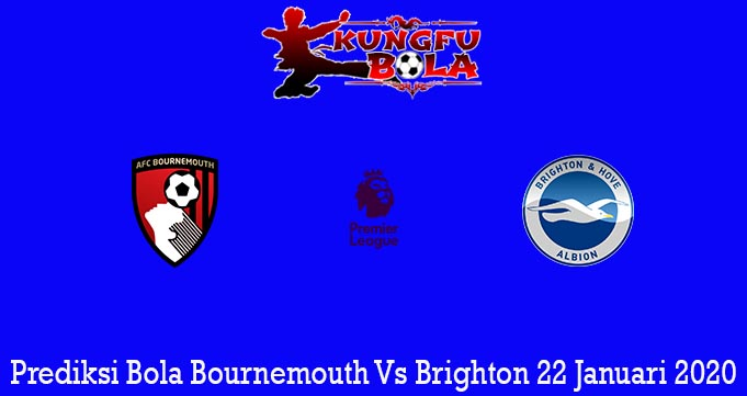 Prediksi Bola Bournemouth Vs Brighton 22 Januari 2020